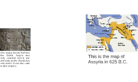 One legacy Assyris had was the charriot. Assyria was very ce