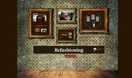 Refashioning