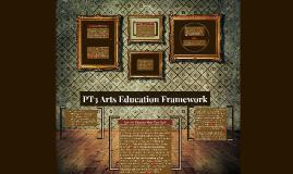 PT3 Arts Education Framework