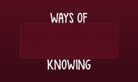 Ways of Knowing: Faith