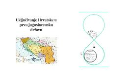 Uključivanje Hrvatske u prvu jugoslavensku državu