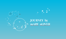 Copy of JOURNEY  by mARYoLIVER