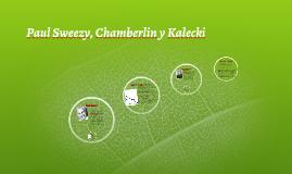 Paul Sweezy, Chamberlain y Kalecki