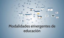 Modalidades emergentes de educaciòn