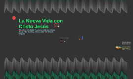 La Nueva Vida con Cristo Jesús
