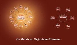 Os Metais no Organismo Humano