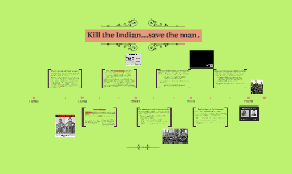 Kill the Indian and save the man.