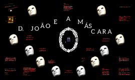 D. João e a Máscara - Simbolismo e o Teatro Português