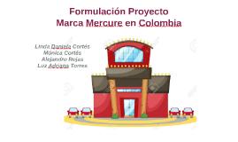 Formulación Proyecto marca Mercure en Colombia