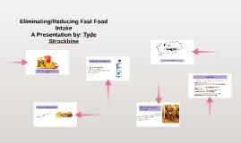 Eliminating/Reducing Fast Food Intake