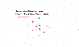 Optometry, Dentistry