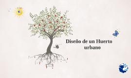 Copy of Diseño de un Huerto urbano