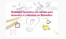 Modelagem Geométrica: Um caminho para desenvolver a criativi