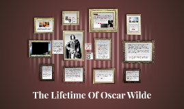 The Lifetime Of Oscar Wilde