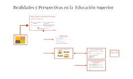 Realidades y perspectivas en la educación superior