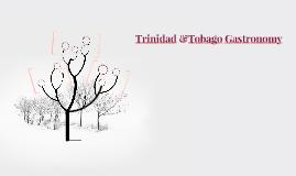 Trinidad &Tobago Gastronomy
