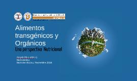 Copy of Alimentos Transgenicos y Organicos: Una perspectiva Nutricional