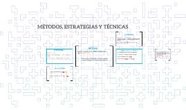 MÉTODOS, ESTRATEGIAS Y TÉCNICAS