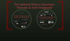 The Updated History Classroom: Thematic & Tech-Integrated