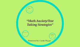 """Math Anxiety/Test Taking Strategies"""