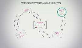 TÉCNICAS DE INVESTIGACIÓN CUALITATIVA