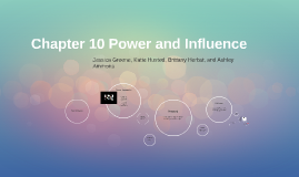 Chapter 10 Power and Influence