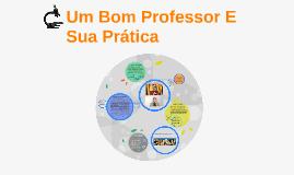 Um Bom Professor E Sua Prática