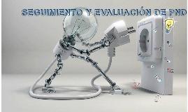 SEGUIMIENTO Y EVALUACIÓN DEL PND
