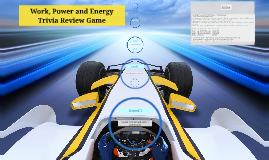 Copy of Work, Power and Energy Trivia Review Game