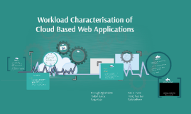 Workload Characterisation of Cloud Based Web Applications