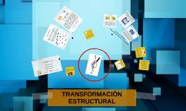 TRANSFORMACIÓN ESTRUCTURAL