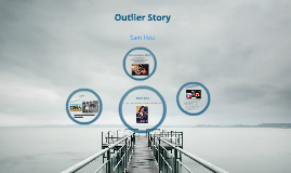 Outlier Story