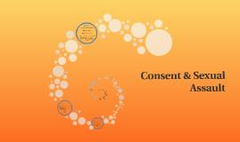 Consent & Sexual Assault