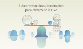 Subcontratación/subordinación para efectos de la LIVA