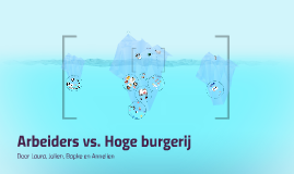 Arbeiders vs. Hoge burgerij