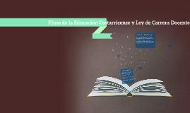 Fines de la Educacion Costarricense y Ley de Carrera Docente
