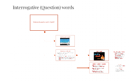 Interrogative (Question) words