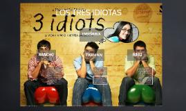 LOS TRES IDIOTAS