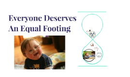 Everyone Deserves An Equal Footing