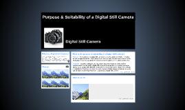 Purpose & Suitability of a Digital Still Camera