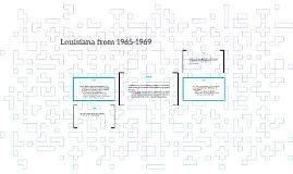 Copy of Louisiana from 1965-1969