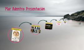 Mar Adentro: Presentación