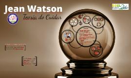 Copy of Jean Watson - Teoria do Cuidar