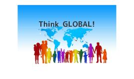 Think GLOBAL!