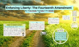 Enforcing Liberty: The Fourteenth Amendment