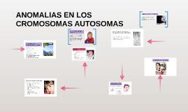 ANOMALIAS EN LOS AUTOSOMAS CROMOSOMAS