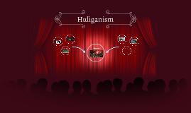 Huliganism