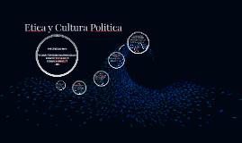 Etica y Cultura Politica