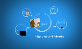 Copy of Adjectives and Adverbs