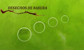 DESECHOS DE BASURA